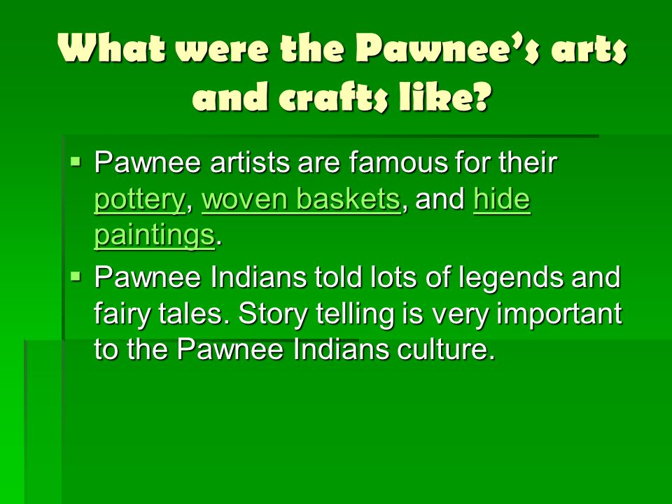 What were the Pawnee's arts and crafts like
