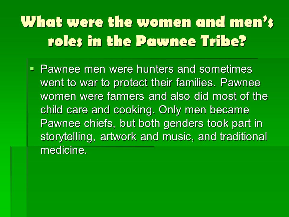 What were the women and men's roles in the Pawnee Tribe