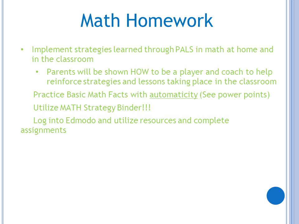Math Homework Implement strategies learned through PALS in math at home and in the classroom.