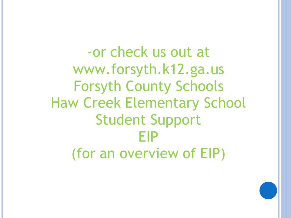 -or check us out at www.forsyth.k12.ga.us Forsyth County Schools