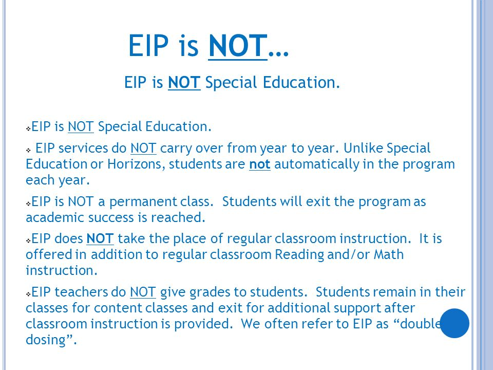 EIP is NOT… EIP is NOT Special Education.