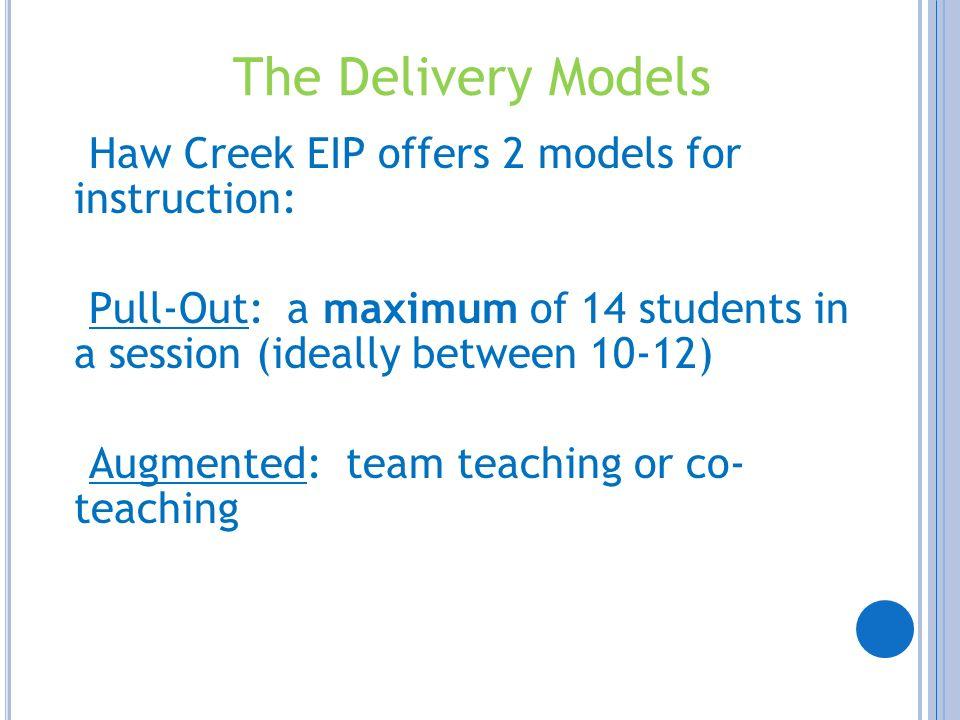The Delivery Models Haw Creek EIP offers 2 models for instruction: