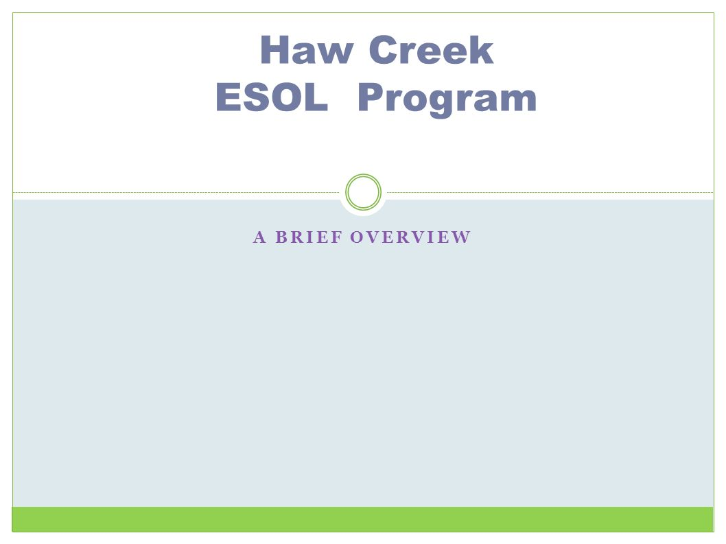Haw Creek ESOL Program A Brief Overview
