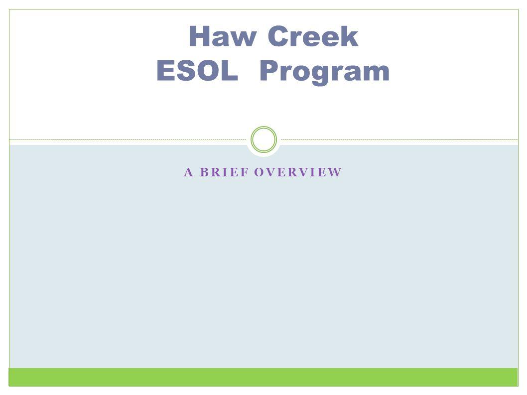 Haw Creek ESOL Program A Brief Overview