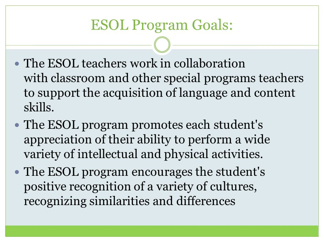 ESOL Program Goals: