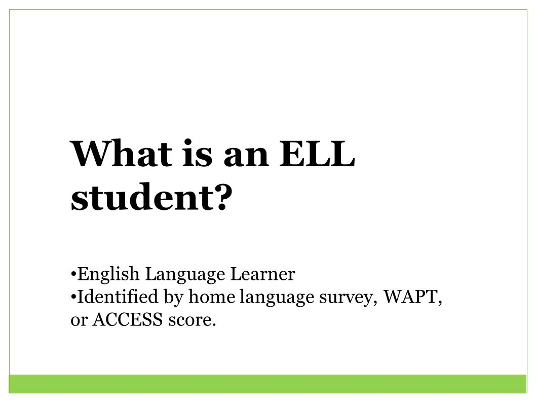 What is an ELL student English Language Learner