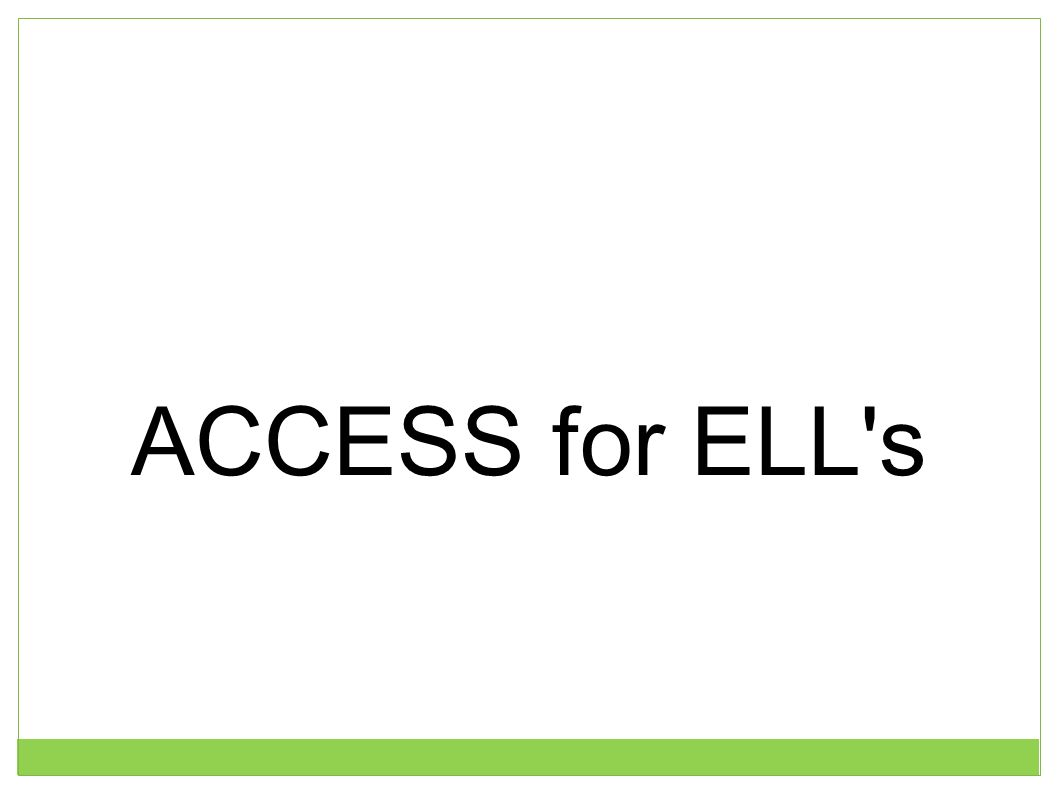 ACCESS for ELL s