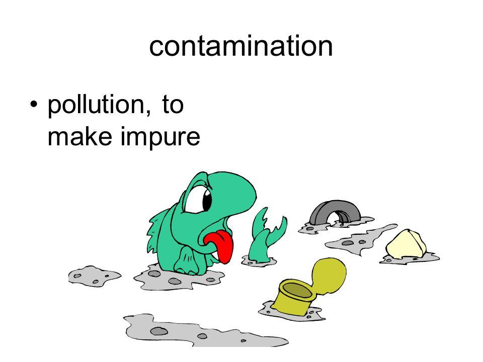 contamination pollution, to make impure