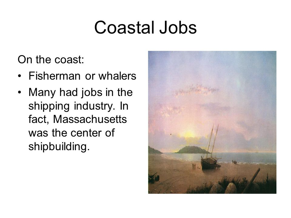 Coastal Jobs On the coast: Fisherman or whalers