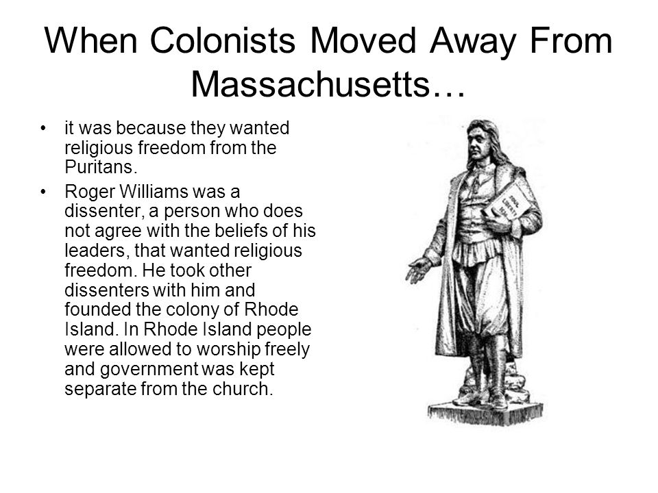 When Colonists Moved Away From Massachusetts…