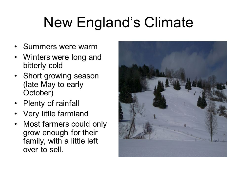 New England's Climate Summers were warm