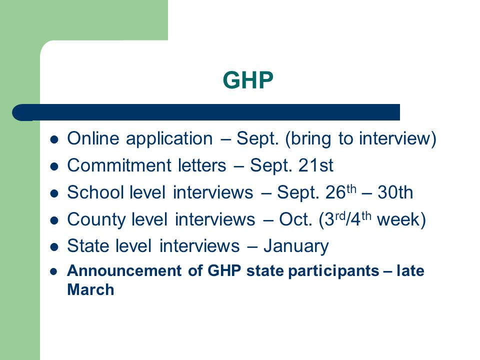 GHP Online application – Sept. (bring to interview)