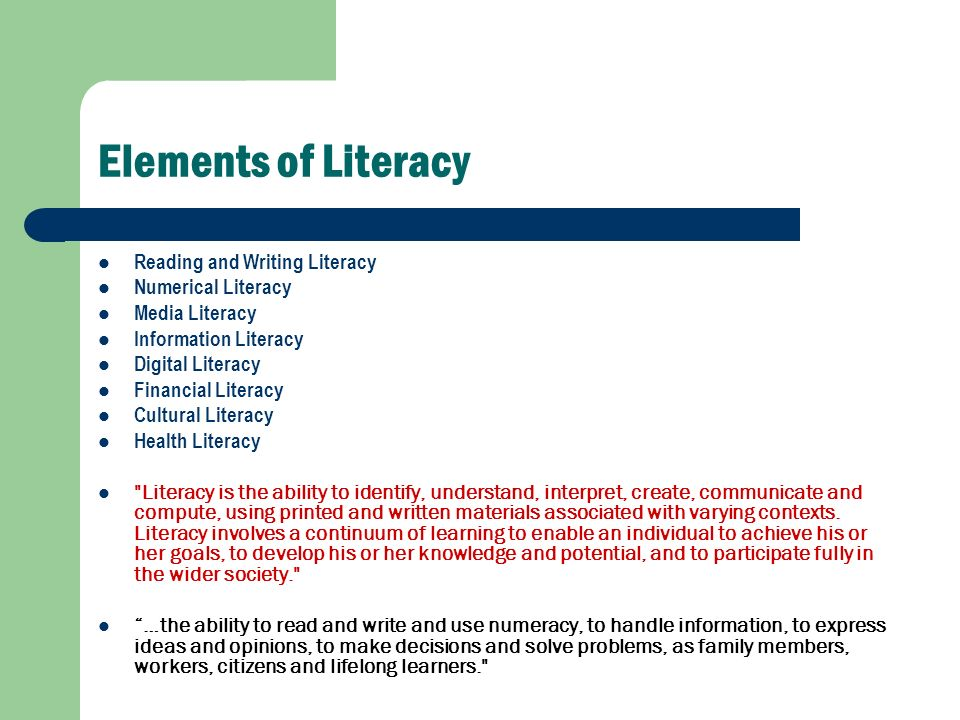 Elements of Literacy Reading and Writing Literacy Numerical Literacy