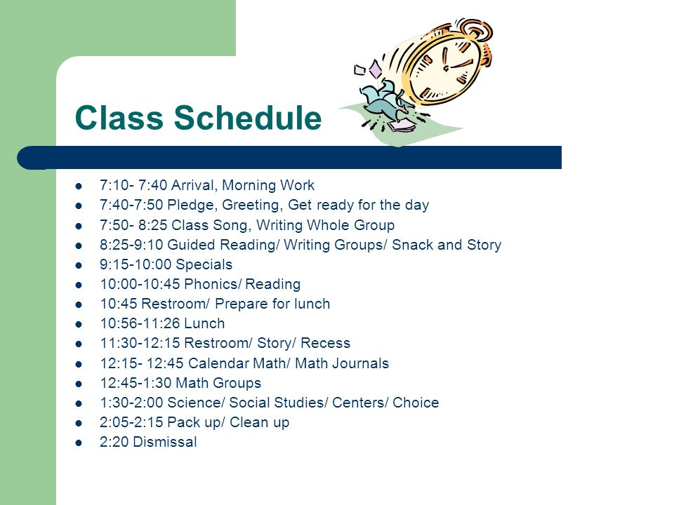 Class Schedule 7:10- 7:40 Arrival, Morning Work