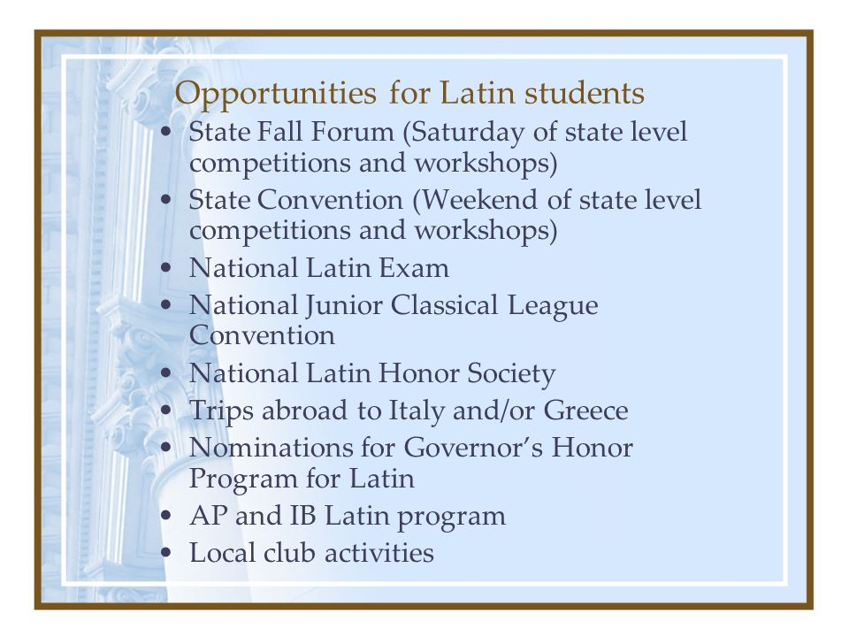 Opportunities for Latin students