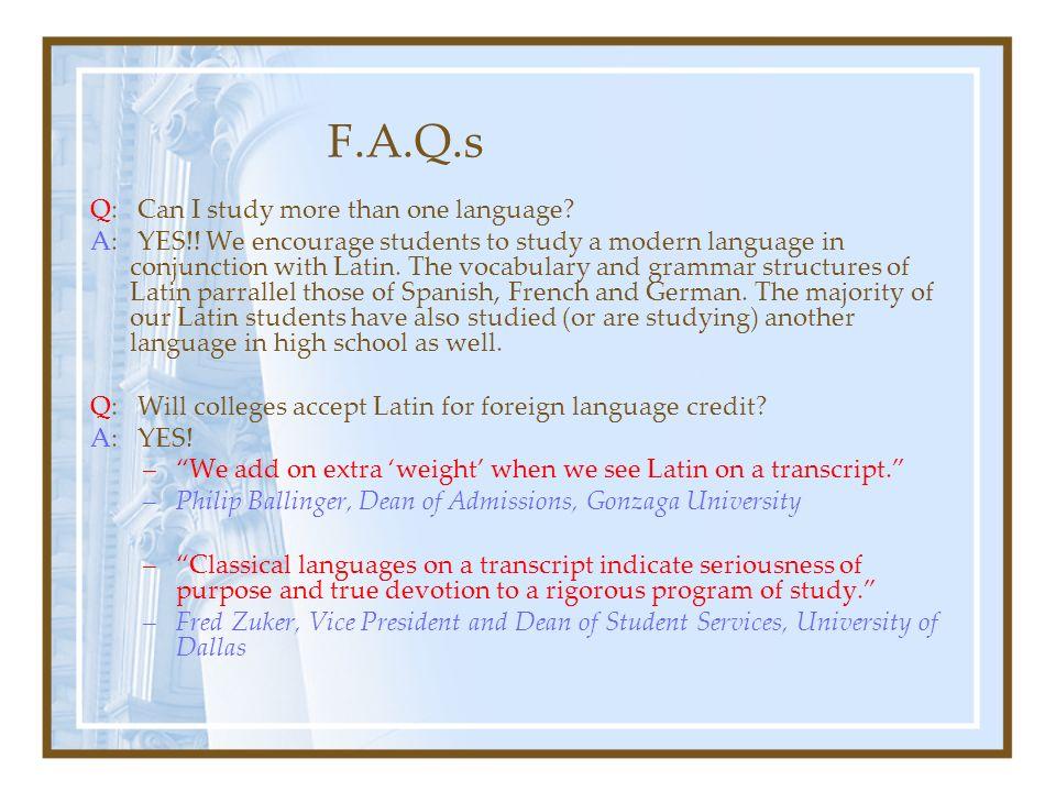 F.A.Q.s Q: Can I study more than one language