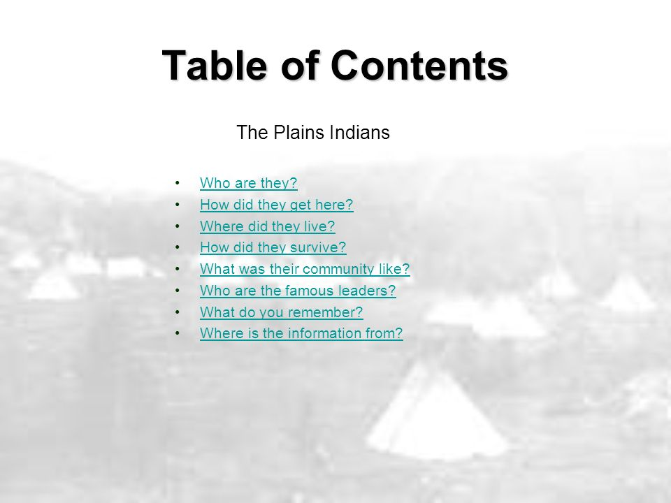 Table of Contents The Plains Indians Who are they