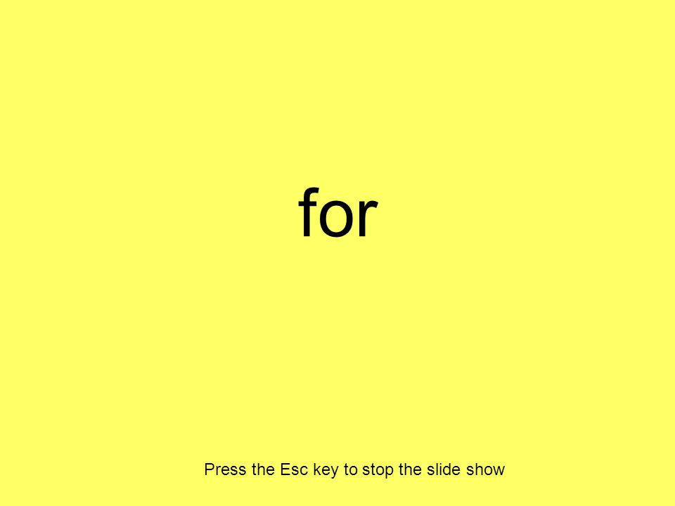 for Press the Esc key to stop the slide show