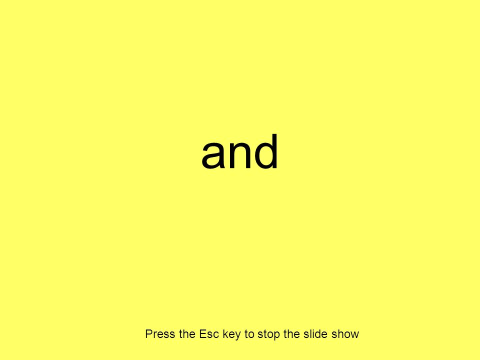 and Press the Esc key to stop the slide show