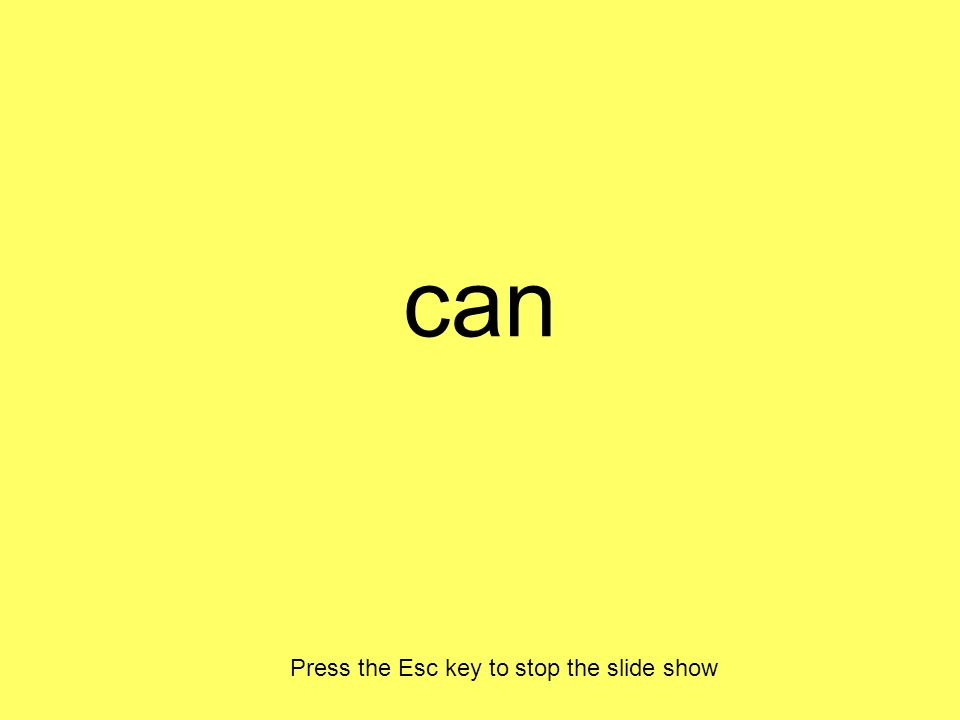 can Press the Esc key to stop the slide show