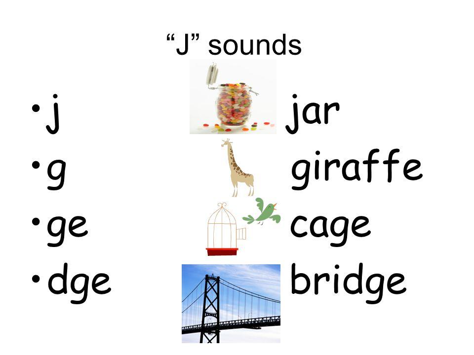 J sounds j jar. g giraffe.