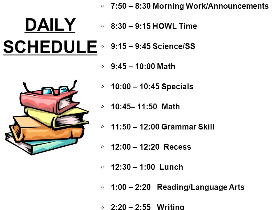 DAILY SCHEDULE 7:50 – 8:30 Morning Work/Announcements