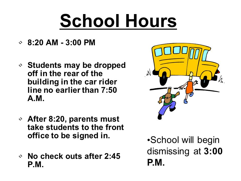 School Hours School will begin dismissing at 3:00 P.M.