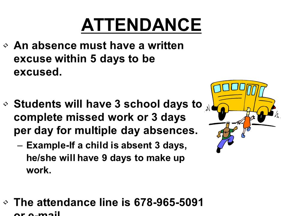 ATTENDANCE An absence must have a written excuse within 5 days to be excused.