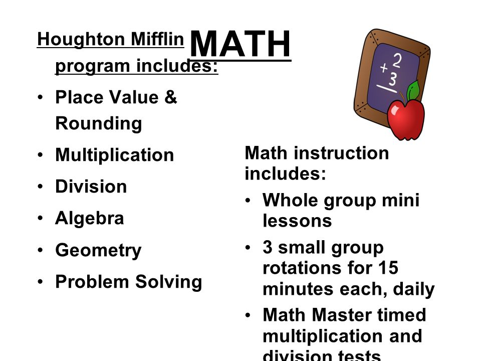 MATH Math instruction includes: Whole group mini lessons