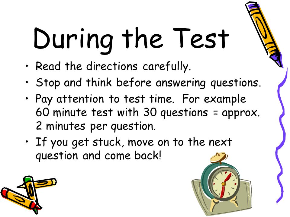 During the Test Read the directions carefully.
