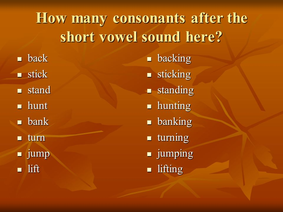 How many consonants after the short vowel sound here