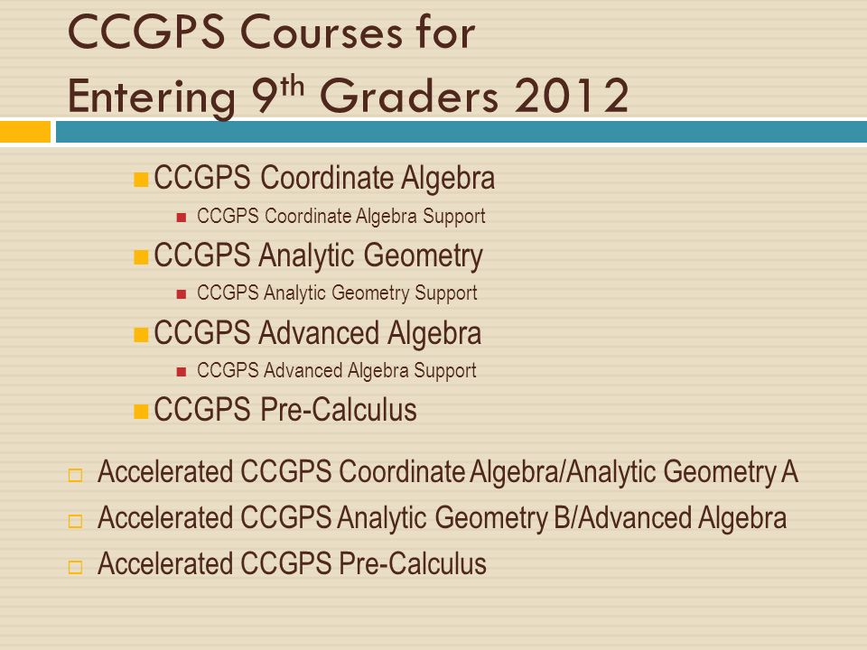 CCGPS Courses for Entering 9th Graders 2012