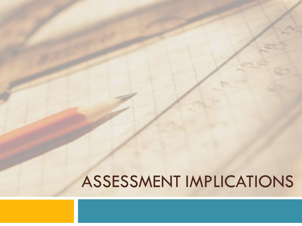 Assessment Implications