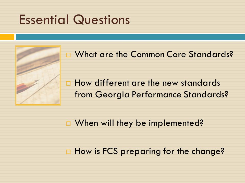Essential Questions What are the Common Core Standards