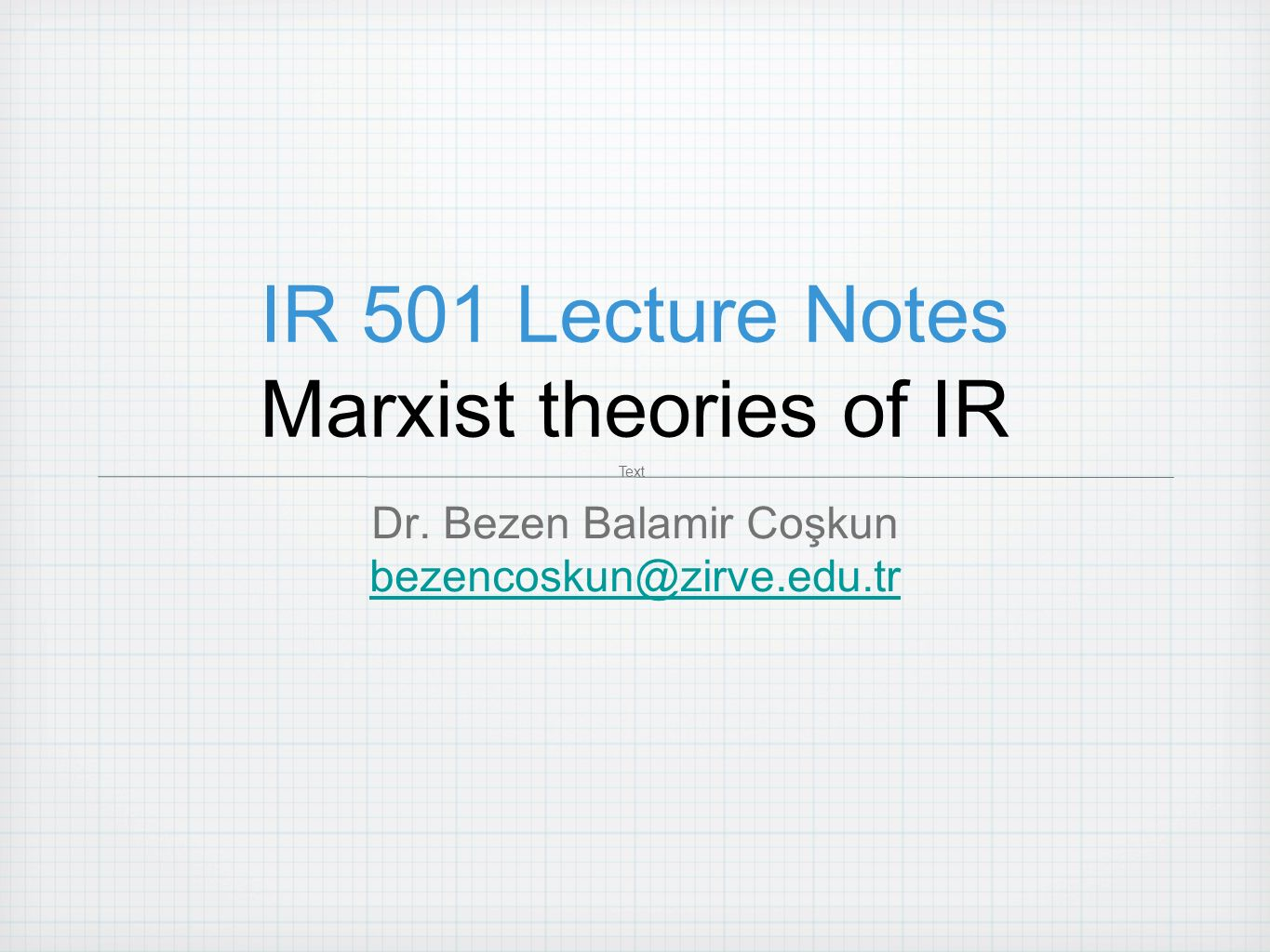 ir notes Ir notes (2003) please click here for the archives (2000 and 2001 notes) in addition, before accessing summaries, please read the disclaimer overview: week 1: international relations research methods.
