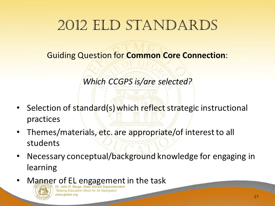 2012 ELD Standards Guiding Question for Common Core Connection: