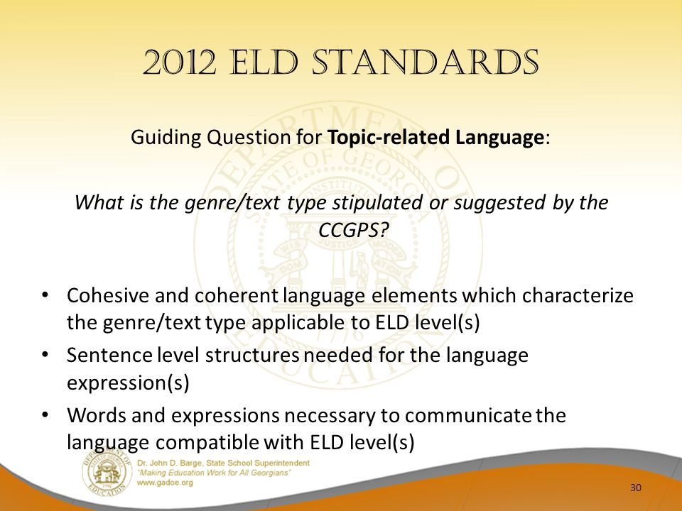 2012 ELD Standards Guiding Question for Topic-related Language: