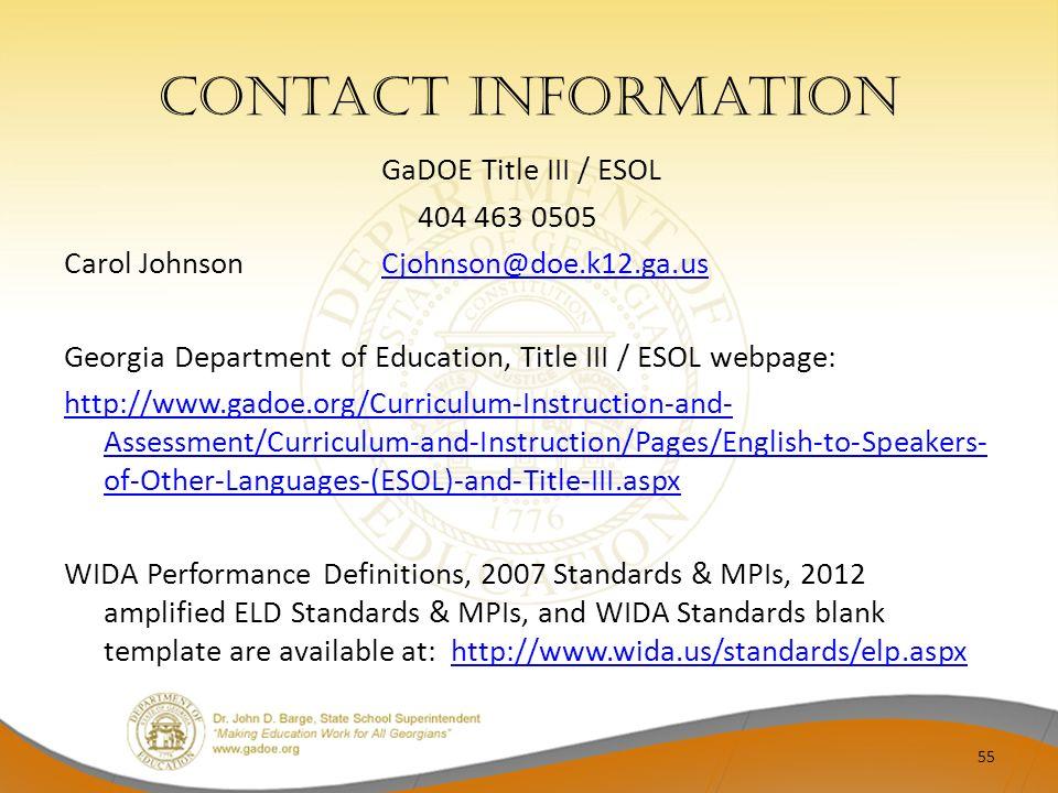 Contact Information GaDOE Title III / ESOL. 404 463 0505. Carol Johnson Cjohnson@doe.k12.ga.us.