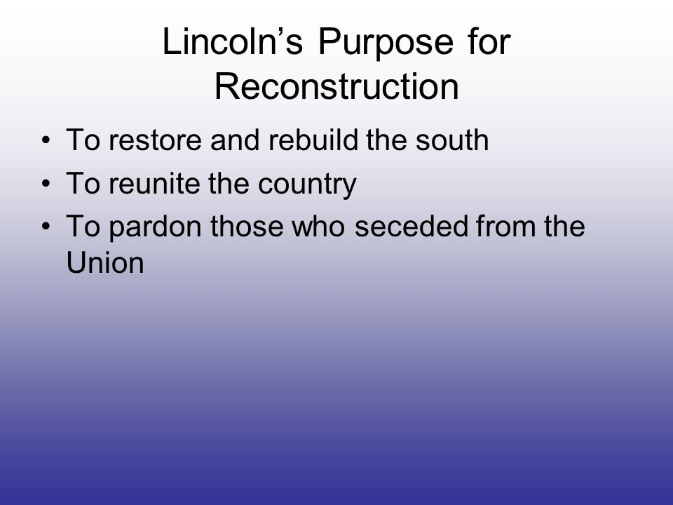 Lincoln's Purpose for Reconstruction
