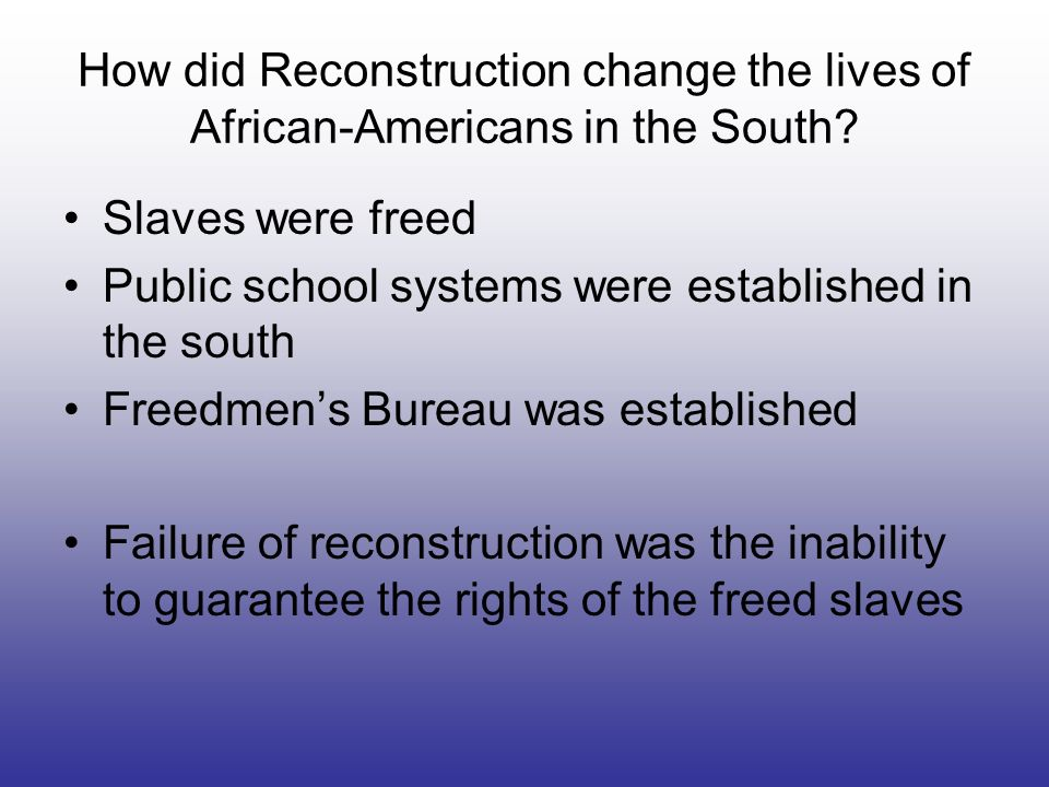 How did Reconstruction change the lives of African-Americans in the South