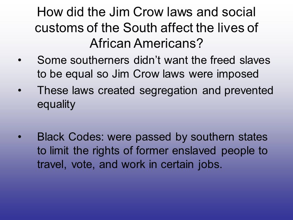 How did the Jim Crow laws and social customs of the South affect the lives of African Americans