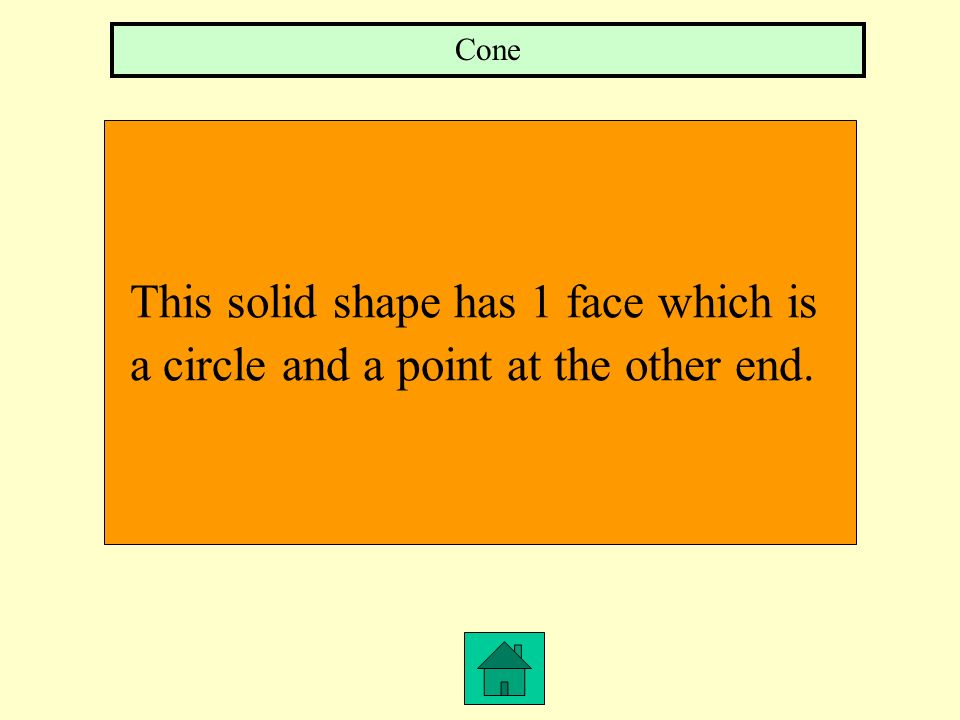 This solid shape has 1 face which is