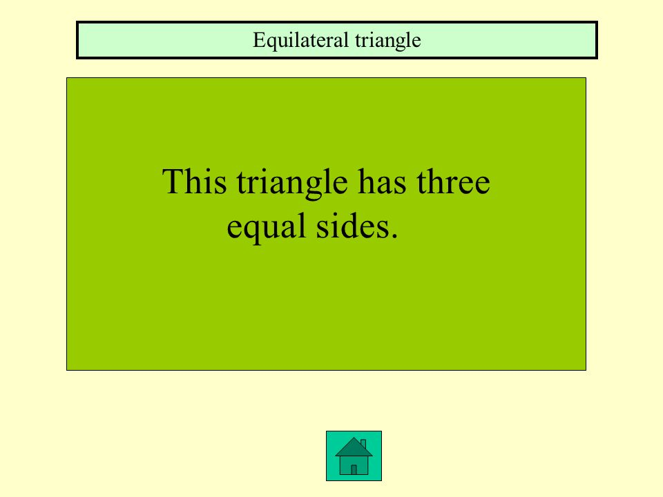 This triangle has three