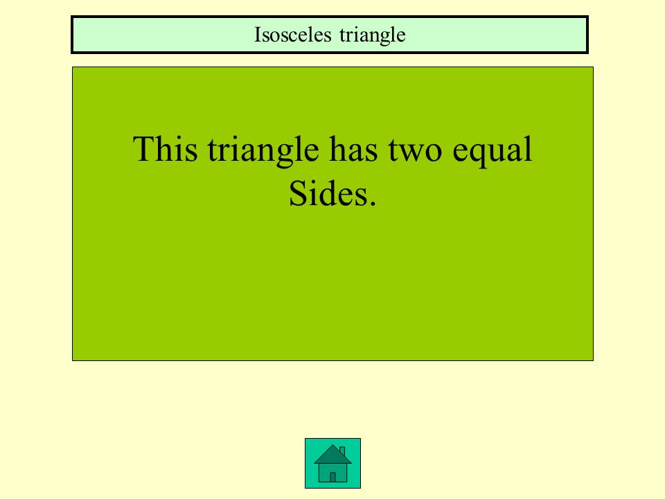 This triangle has two equal