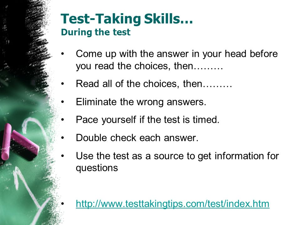 Test-Taking Skills… During the test