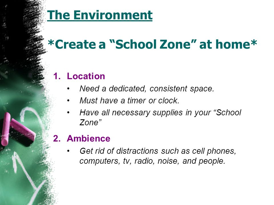 The Environment *Create a School Zone at home*