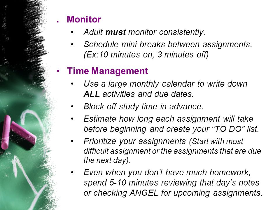 . Monitor Time Management Adult must monitor consistently.
