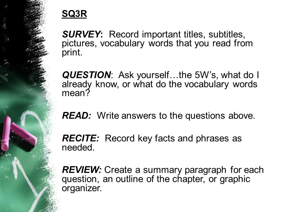 SQ3RSURVEY: Record important titles, subtitles, pictures, vocabulary words that you read from print.