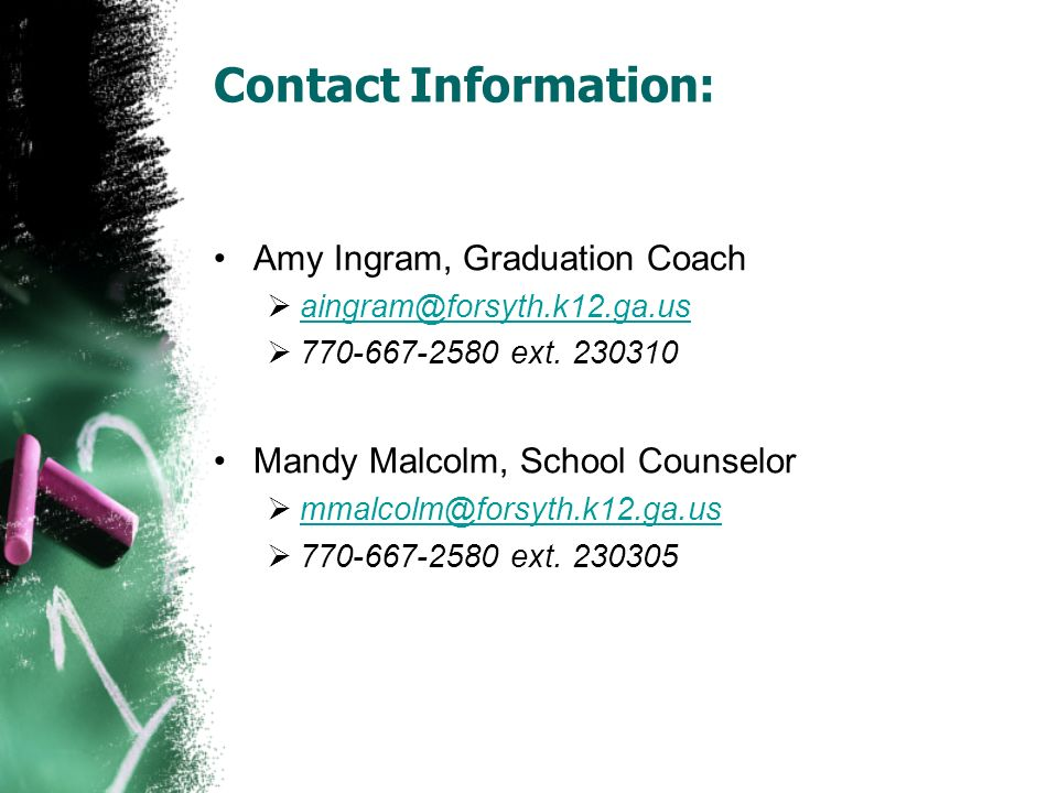 Contact Information: Amy Ingram, Graduation Coach ext