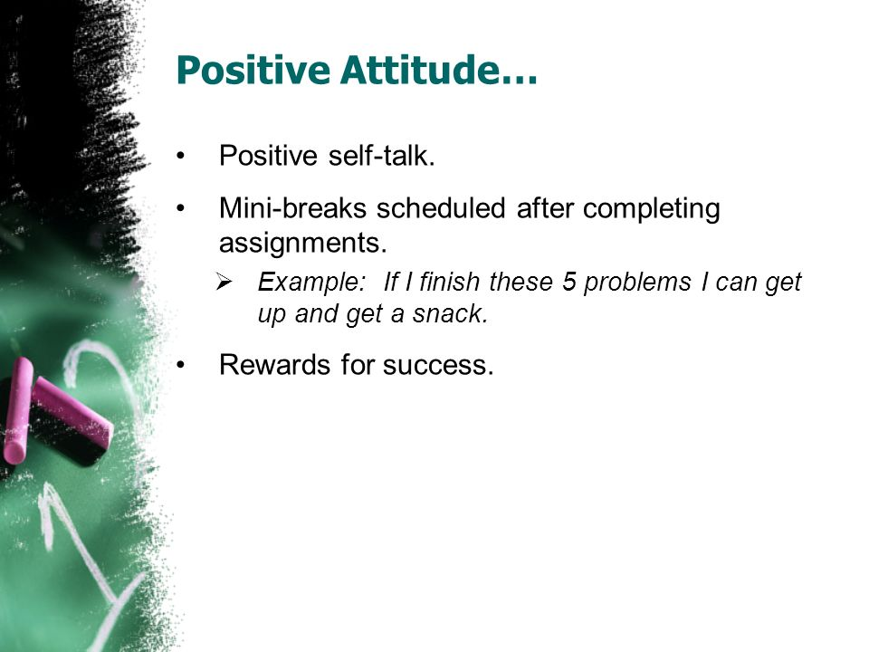 Positive Attitude… Positive self-talk.